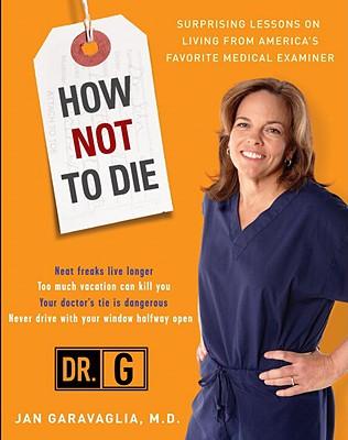 How Not to Die By Garavaglia, Jan, M.d.