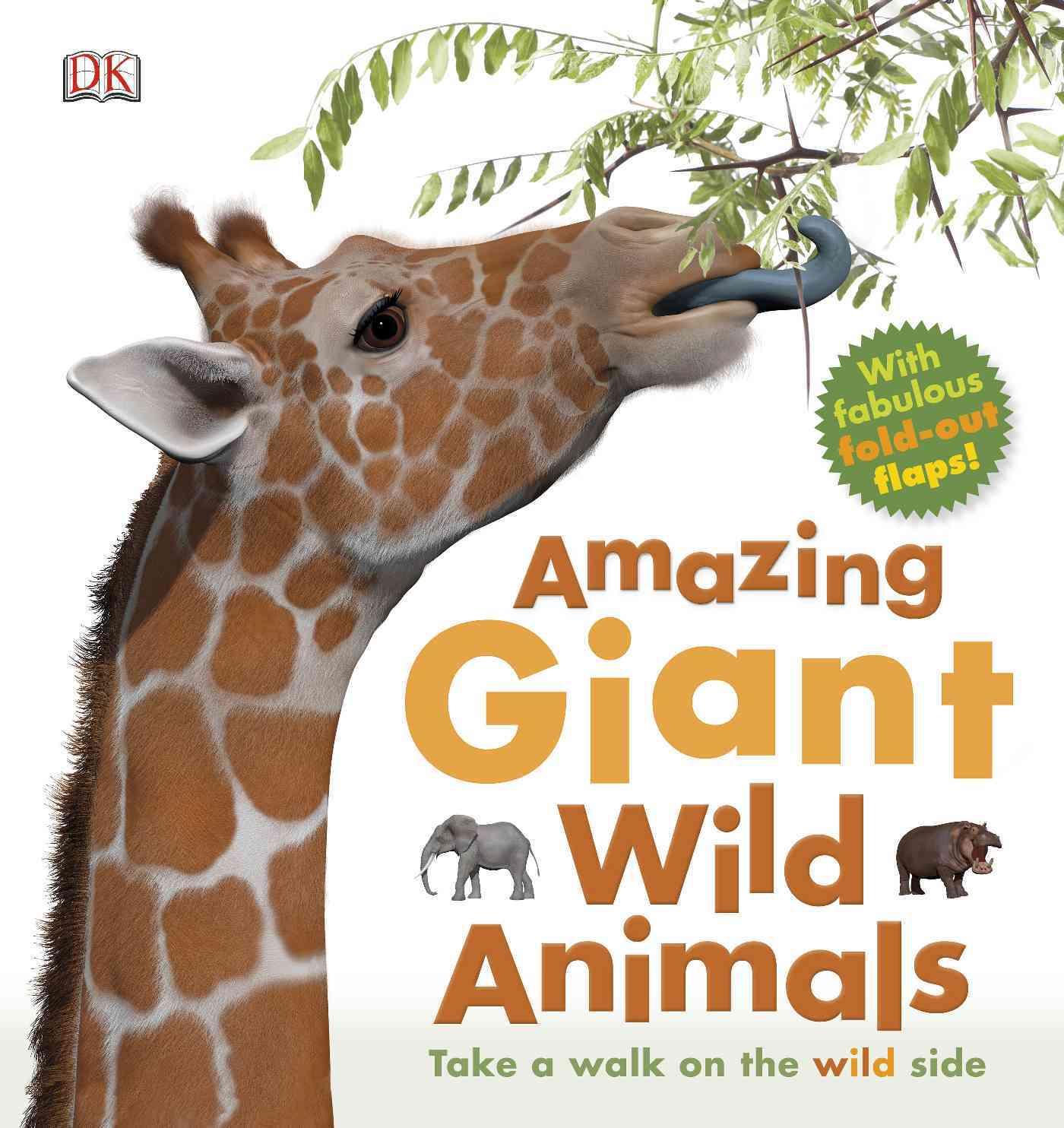 Amazing Giant Wild Animals By Dorling Kindersley, Inc. (COR)